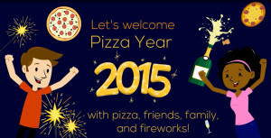 Happy 2015 Pizza Year!