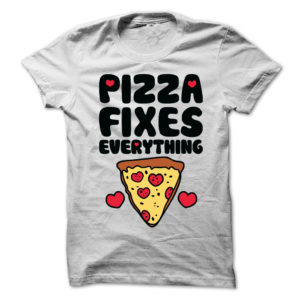 Pizza-Fixes-Everything-T-Shirt